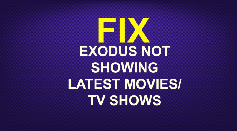 EXODUS NOT SHOWING LATEST MOVIES/TV SHOWS