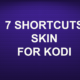 7 SHORTCUTS SKIN FOR KODI