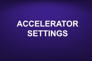 ACCELERATOR SETTINGS