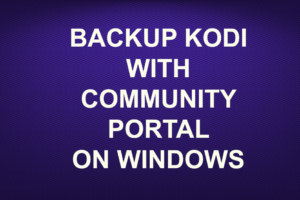 BACKUP KODI WITH COMMUNITY PORTAL ON WINDOWS