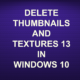 DELETE THUMBNAILS AND TEXTURES 13.db IN WINDOWS 10