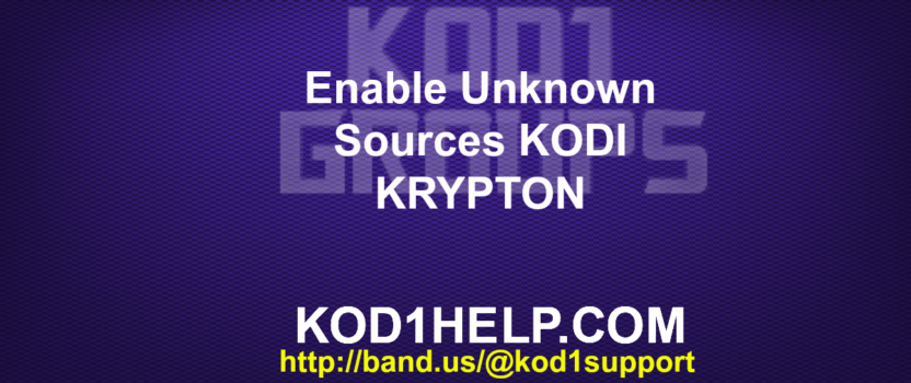 Enable Unknown Sources KODI KRYPTON