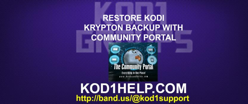 RESTORE KODI KRYPTON BACKUP WITH COMMUNITY PORTAL