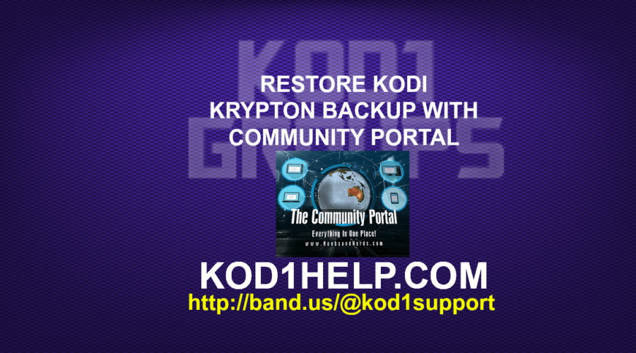 RESTORE KODI KRYPTON BACKUP WITH COMMUNITY PORTAL