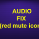 RED MUTE ICON AUDIO FIX FOR KODI FOR ALL DEVICES-NO SOUND
