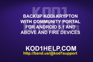 BACKUP KODI KRYPTON WITH COMMUNITY PORTAL FOR ANDROID 5.1 AND ABOVE AND FIRE DEVICES