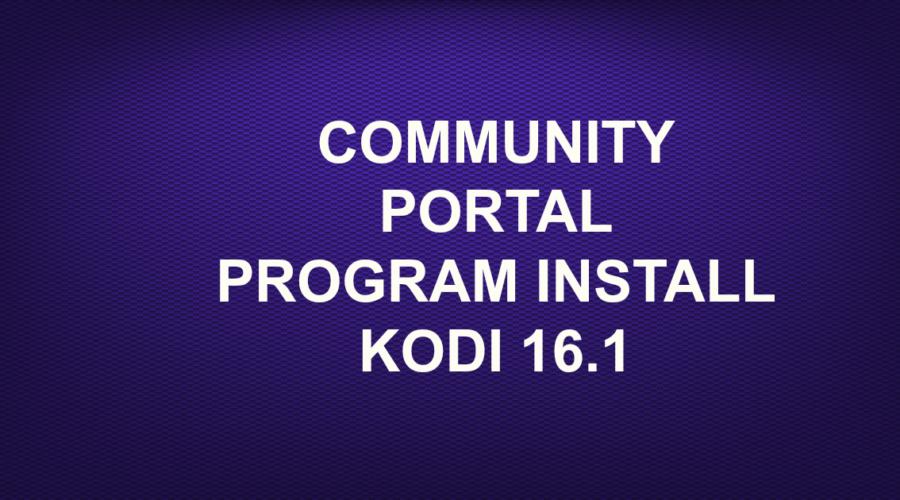 COMMUNITY PORTAL PROGRAM INSTALL KODI 16.1