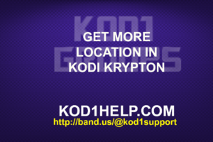 GET MORE LOCATION IN KODI KRYPTON