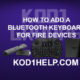 HOW TO ADD A BLUETOOTH KEYBOARD FOR FIRE DEVICES