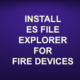 INSTALL ES FILE EXPLORER FOR FIRE DEVICES