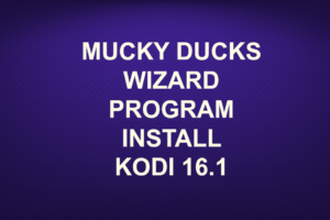 MUCKY DUCKS WIZARD PROGRAM INSTALL KODI 16.1