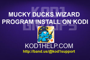 MUCKY DUCKS WIZARD PROGRAM INSTALL ON KODI
