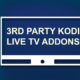 3RD PARTY LIVE TV ADDONS
