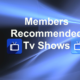 Members recommended Tv Shows