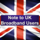 Note to UK Broadband Users