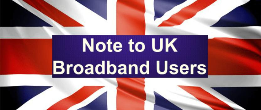 Note to UK Broadband Users