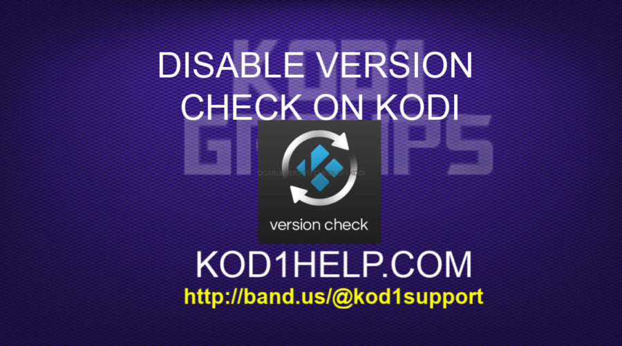 DISABLE VERSION CHECK ON KODI