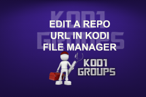 EDIT A REPO URL IN KODI FILE MANAGER