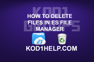 HOW TO DELETE FILES IN ES FILE MANAGER