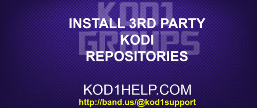 INSTALL 3RD PARTY KODI REPOSITORIES