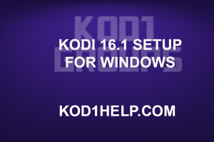 KODI 16.1 SETUP FOR WINDOWS