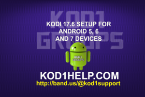 KODI 17.6 SETUP FOR ANDROID 5, 6 AND 7 DEVICES