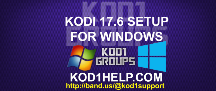KODI 17.6 SETUP FOR WINDOWS