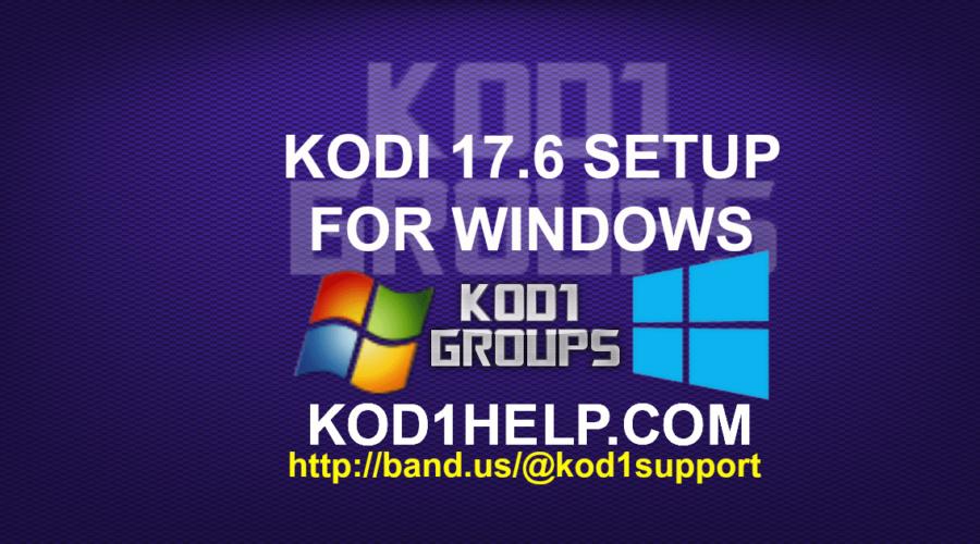 KODI 17.6 SETUP FOR WINDOWS