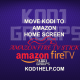 MOVE KODI TO AMAZON HOME SCREEN