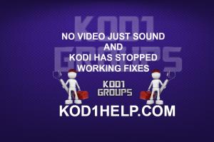 NO VIDEO JUST SOUND FIX FOR KODI