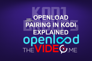 OPENLOAD PAIRING IN KODI EXPLAINED