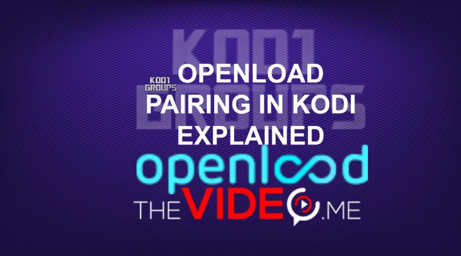 OPENLOAD PAIRING IN KODI EXPLAINED