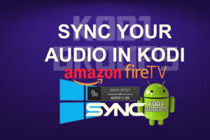 SYNC YOUR AUDIO IN KODI