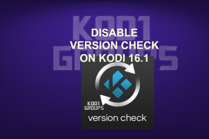 DISABLE VERSION CHECK ON KODI 16.1