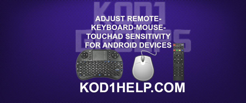ADJUST REMOTE-KEYBOARD-MOUSE-TOUCHAD SENSITIVITY FOR ANDROID DEVICES