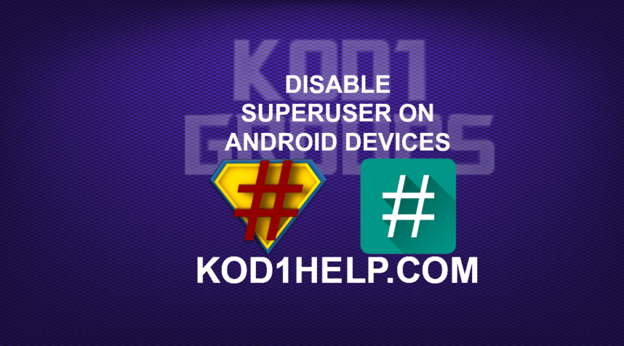 DISABLE SUPERUSER ON ANDROID DEVICES