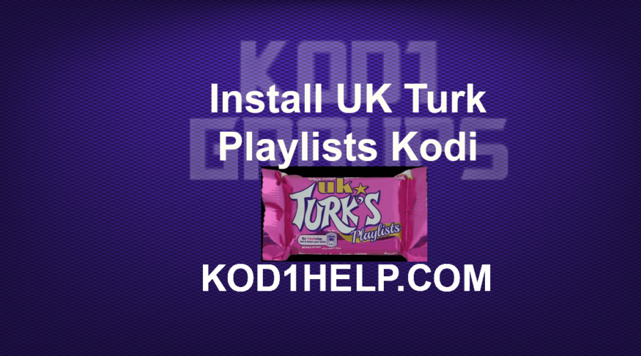 Install UK Turk Playlists Kodi