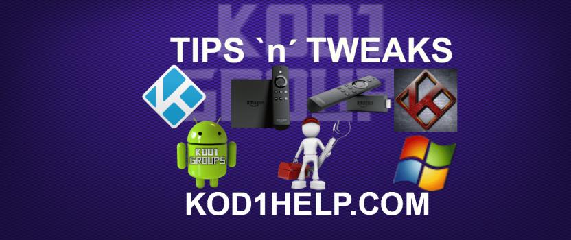 KODI TIPS AND TWEAKS