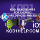 KODI REMOTE APPS FOR ANDROID-FIRE DEVICES AND IOS