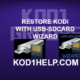 RESTORE KODI WITH USB-SDCARD WIZARD
