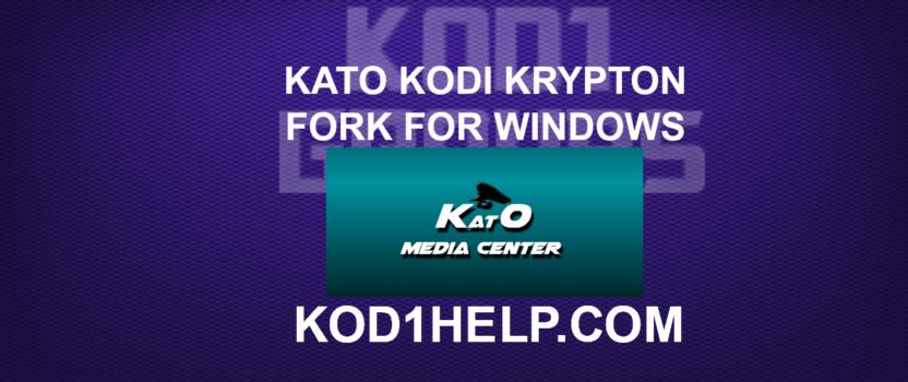KATO KODI KRYPTON FORK FOR WINDOWS