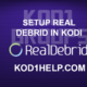 SETUP REAL DEBRID IN KODI
