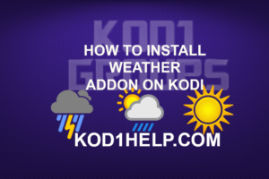HOW TO INSTALL WEATHER ADDON ON KODI