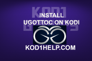 INSTALL UGOTTOC ON KODI