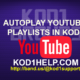 AUTOPLAY YOUTUBE PLAYLISTS IN KODI
