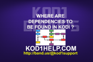 WHERE ARE DEPENDENCIES TO BE FOUND IN KODI ?