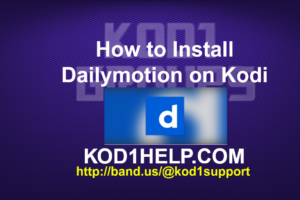 How to Install Dailymotion on Kodi