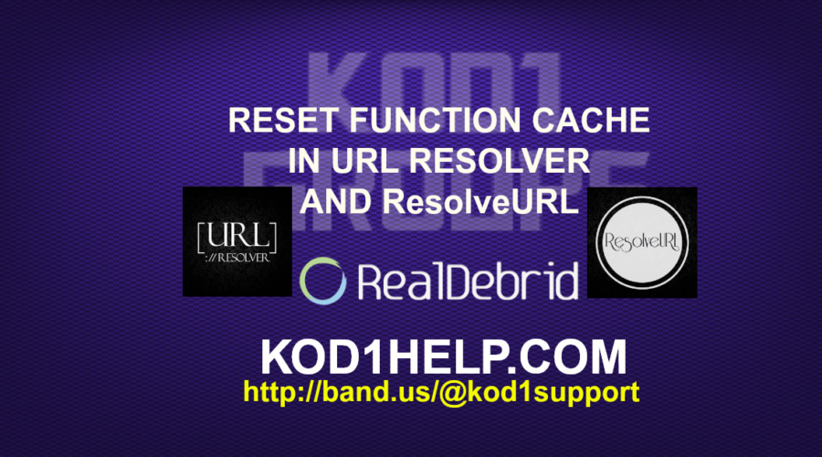 RESET KODI FUNCTION CACHE IN URL RESOLVER AND ResolveURL