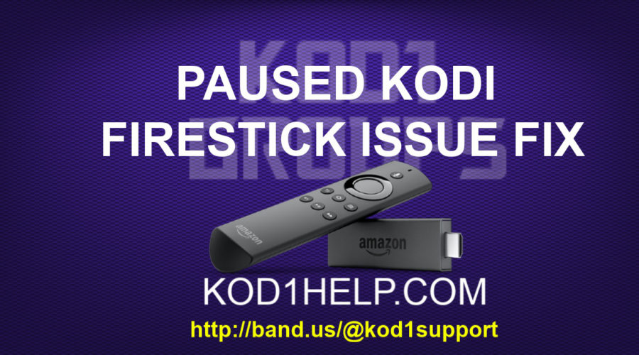 PAUSED KODI FIRESTICK ISSUE FIX