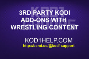 3RD PARTY KODI ADDONS WITH WRESTLING CONTENT